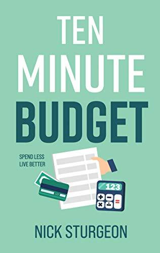 Ten Minute Budget: Spend Less Live Better (Money Matters) (English Edition)