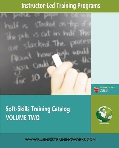 Soft-Skills Training Catalog Volume Two: Instructor-Led Training Programs by Kate Zabriskie (2009-09-11)