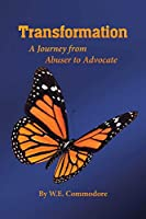 Transformation: A Journey from Abuser to Advocate
