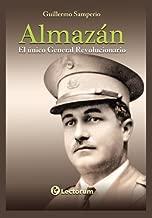 Almazan: El unico general revolucionario (Spanish Edition)