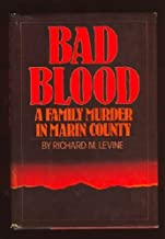 Bad Blood: A Family Murder in Marin County