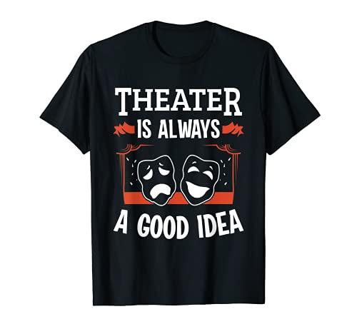 El Teatro Siempre Es Una Buena Idea La Máscara Del Actor Camiseta