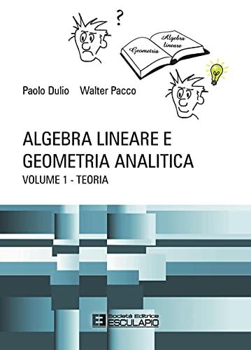 Algebra Lineare e Geometria Analitica - Teoria