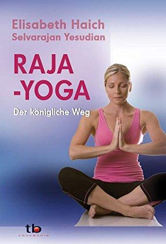 Raja-Yoga - Der königliche Weg