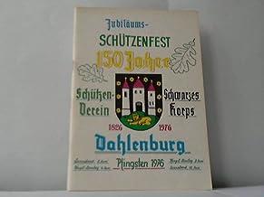 Jubiläumsheft 150 Jahre Schützenverein ,,Schwarzes Korps