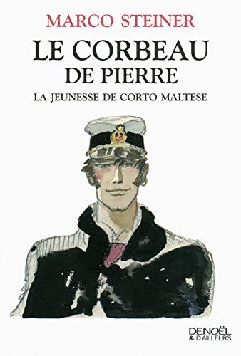 Le Corbeau de pierre: La jeunesse de Corto Maltese