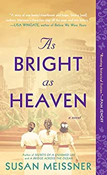 As Bright as Heaven by [Susan Meissner]