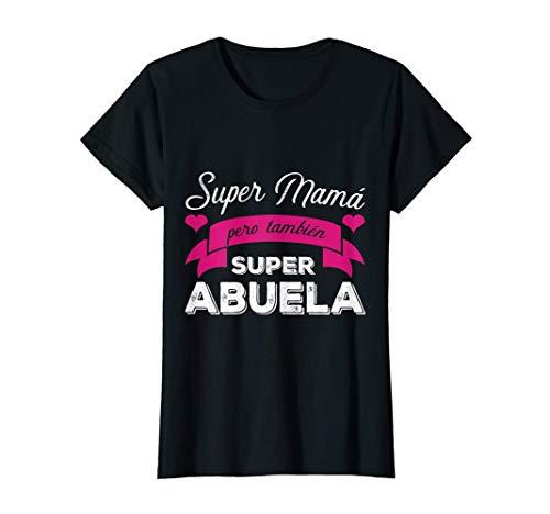 Mujer Super Mama Pero Tambien Super Abuela Dia De La Madre Regalo Camiseta