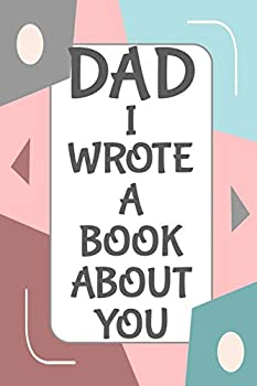 Dad I Wrote A Book About You  Fill In The Blank Book With Prompts About What I Love About Dad/ Father s Day/ Birthday Gifts From Kids