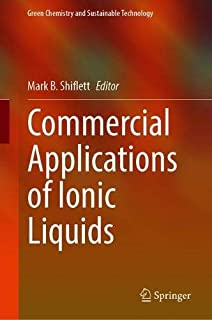 Commercial Applications of Ionic Liquids (Green Chemistry and Sustainable Technology)