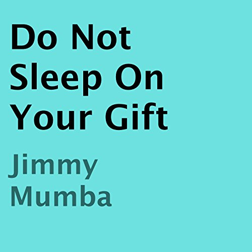 Do Not Sleep on Your Gift audiobook cover art