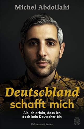Deutschland schafft mich: Als ich erfuhr, dass ich doch kein Deutscher bin