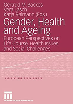 Gender, Health and Ageing: European Perspectives on Life Course, Health Issues and Social Challenges