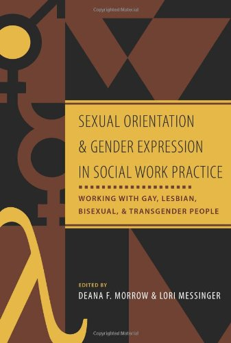 Compare Textbook Prices for Sexual Orientation and Gender Expression in Social Work Practice: Working with Gay, Lesbian, Bisexual, and Transgender People  ISBN 9780231127295 by Morrow   Ph.D., Deana,Messinger   Ph.D., Lori
