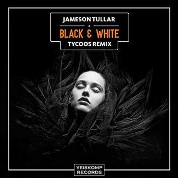 Black & White (Tycoos Remix)