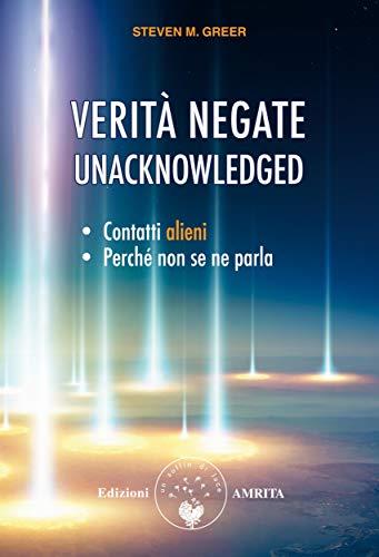 Verità negate - Unacknowledged: Contatti alieni, perché non se ne parla