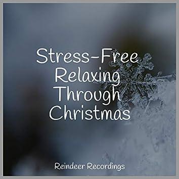 Stress-Free Relaxing Through Christmas