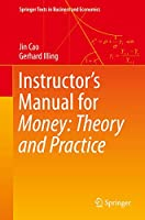 Instructor's Manual for Money: Theory and Practice (Springer Texts in Business and Economics)