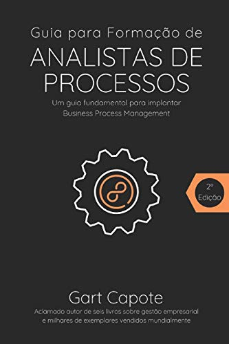 Guia para Formacao de Analistas de Processos: Gestão Por Processos de Forma Simples