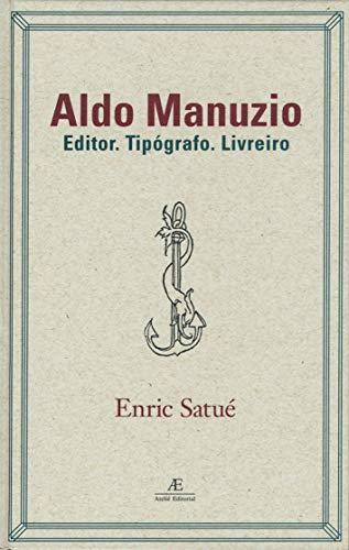 Aldo Manuzio: Editor. Tipógrafo. Livreiro - O Design do Livro do Passado, do Presente e, talvez, do Futuro: 4