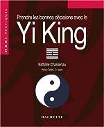 Prendre les bonnes décisions avec le Yi-King de N. Chasseriau