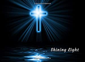 Shining Light: Christian Funeral Guest Book Condolence Remembrance Memorial Service Registration, In Memoriam Name and Address, Messages Memories Comments, Loving Memory (In Memory)