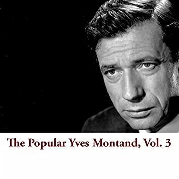 The Popular Yves Montand, Vol. 3