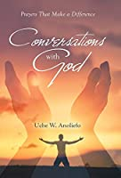 Conversations With God: Prayers That Make a Difference