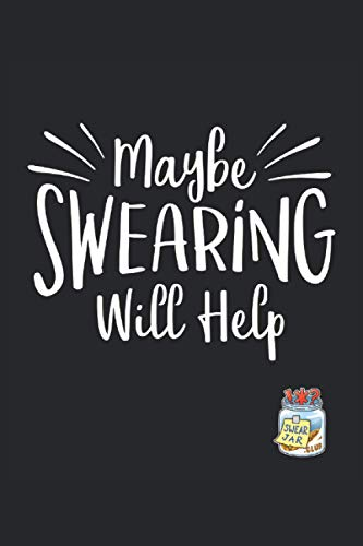 Maybe Swearing Will Help: 2021 Calendar and Blank Lined Gag Gift Funny Family or Coworker Office Notebook and Journal