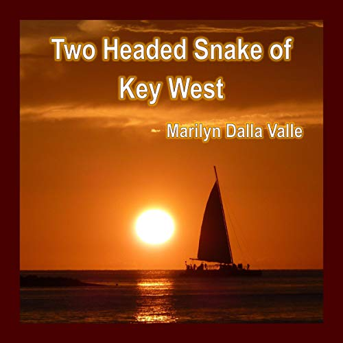 Two Headed Snake of Key West Audiobook By Marilyn Dalla Valle cover art