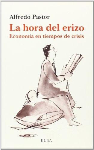 La Hora Del Erizo. Economía En Tiempos De Crisis (Elba)