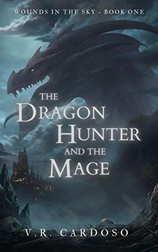 The Dragon Hunter and the Mage (Wounds in the Sky Book 1) (English Edition)