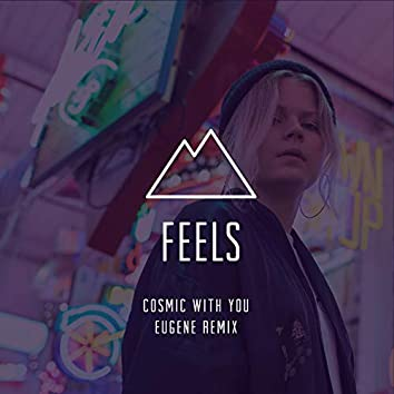 Cosmic With You (Eugene Remix)