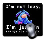 Mouse Pad Disney i am not Lazy i am on Energy Saving Mode Winnie Pooh Eeyore Mousepad Non-Slip Rubber Funny Cute Mat for Gaming and Gift