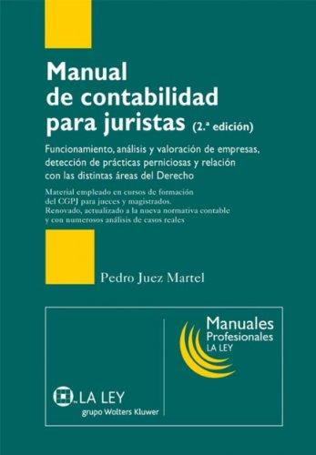 Manual de contabilidad para juristas (2.ª edición): Funcionamiento, análisis y valoración de empresas, detección de prácticas perniciosas y relación con ... del Derecho (Manuales profesionales La Ley)