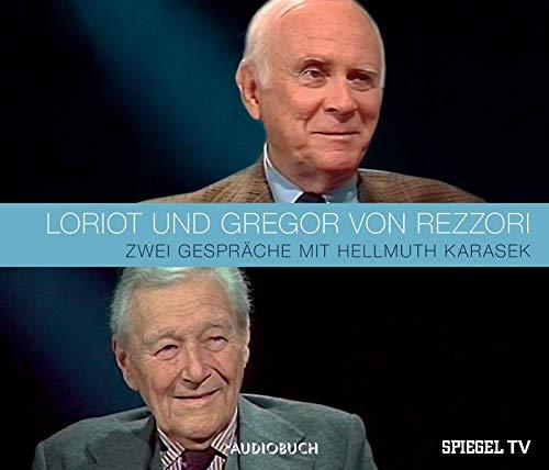 Loriot und Gregor von Rezzori im Gespräch. Zwei Gespräche mit Hellmuth Karasek - 2 CDs mit 95 Min.