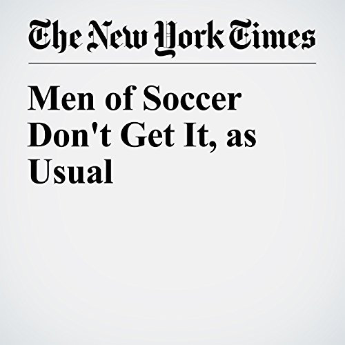 Men of Soccer Don't Get It, as Usual audiobook cover art