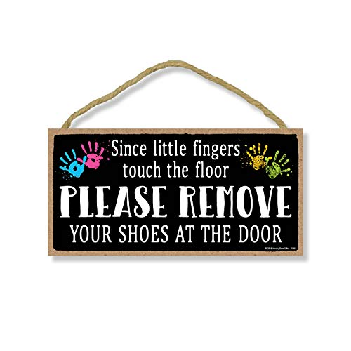 Honey Dew Gifts Since Little Fingers Touch The Floor Please Remove Your Shoes at The Door 5 inch by 10 inch Hanging Shoes Off Sign, Wall Art, Decorative Wood Sign Home Decor