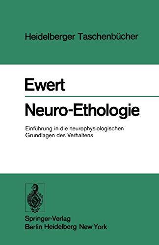 Neuro-Ethologie: Einführung in die neurophysiologischen Grundlagen des Verhaltens (Heidelberger Taschenbücher (181), Band 181)