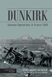 Dunkirk: German Operations in France 1940 (Die Wehrmacht im Kampf)
