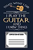 Thats What I Do I Play The Guitar And I Know Things 5J Notebook: 120 Wide Lined Pages - 6' x 9' - College Ruled Journal Book, Planner, Diary for Women, Men, Teens, and Children