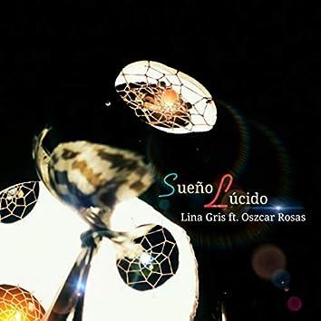 Sueño Lúcido (feat. Oszcar Rosas)