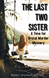 The Girl and Last Two Sister: A Time for Knitorious-Brutal Murder Mystery: FBI thriller Mystery and Suspense Novel (English Edition)