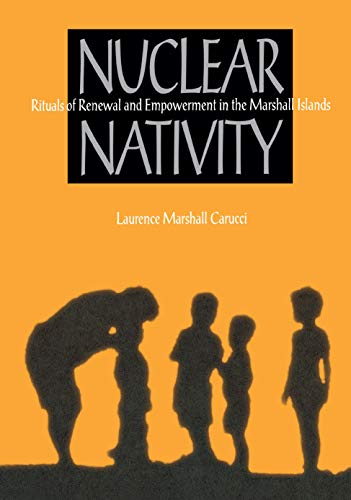 Nuclear Nativity: Rituals of Renewal and Empowerment in the Marshall Islands