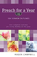 Preach for a Year #4: 104 Sermon Outlines