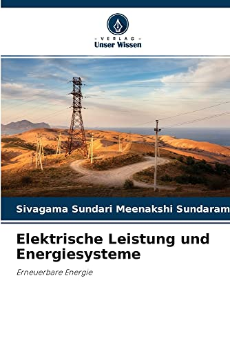 Elektrische Leistung und Energiesysteme: Erneuerbare Energie