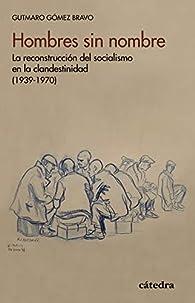 Hombres sin nombre par Gutmaro Gómez Bravo