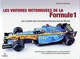 Les voitures victorieuses de la Formule 1. Les modèles des monoplaces championnes du monde.
