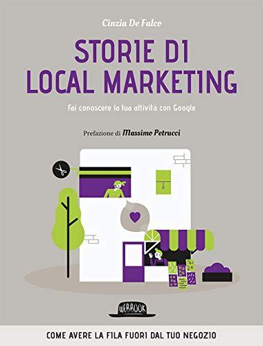 Storie di local marketing. Fai conoscere la tua attività con Google