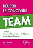 Réussir le Concours TEAM Méthode 3 Concours Blancs Corrigés + de 500 Questions
